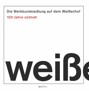 Die Werkbundsiedlung auf dem Weißenhof